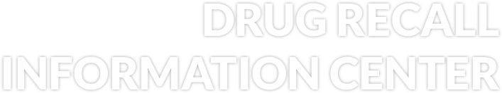 Drug Recall Information Center